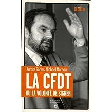 La CFDT ou la volonté de signer. (Essais et Documents) (French Edition)