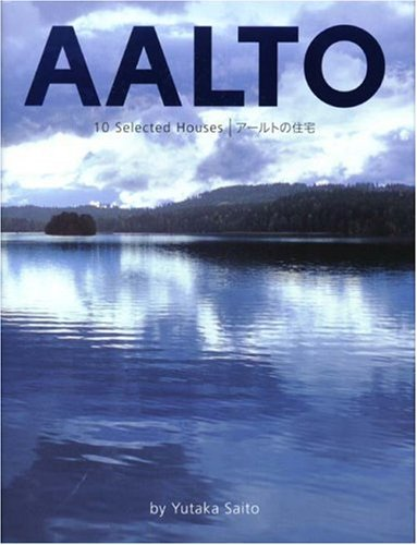 Read Online Alvar Aalto: 10 Selected Houses (English and Japanese Edition) ebook