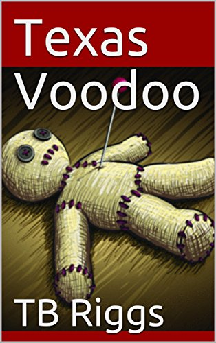 Book: Texas Voodoo by TB Riggs