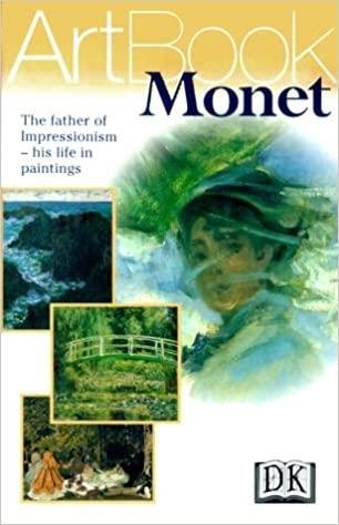 monet the father of impressionism his life in paintings