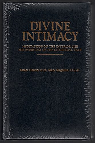 Divine Intimacy: Meditations on the Interior Life for Every Day of the Liturgical Year by Father Gabriel of St. Mary Magdalen (1997-03-02)