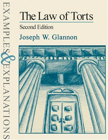 The Law of Torts: Examples and Explanations (Examples & Explanations Series)