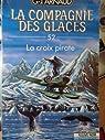 La Compagnie des Glaces, tome 52 : La Croix pirate par Georges Jean Arnaud