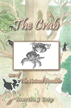 The Crab - who shed his armour (one of the Animal Parables) by [Day, Martin J]
