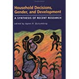 Household Decisions, Gender, and Development: A Synthesis of Recent Research