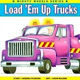 Load 'Em up Trucks, Debora Pearson, 155037592X