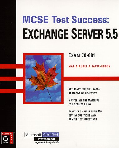 MCSE Test Success(TM): Exchange Server 5.5