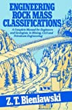 Engineering Rock Mass Classifications : A Complete Manual for Engineers and Geologists in Mining, Civil, and Petroleum Engineering, Bieniawski, Z. T., 0471601721