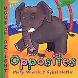 Opposites, Mary Novick, 157145781X