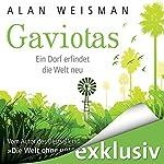 Gaviotas: Ein Dorf erfindet die Welt neu | Alan Weisman