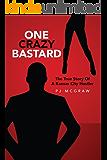 One Crazy Bastard: The True Story Of A Kansas City Hustler
