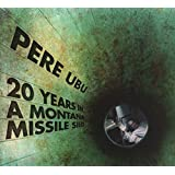 Buy Pere Ubu - 20 YEARS IN A MONTANA MISSILE SILO New or Used via Amazon