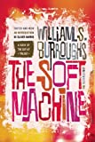Image of The Soft Machine: The Restored Text (Cut-up Trilogy)