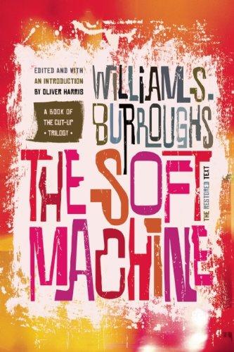 The Soft Machine: The Restored Text (Cut-up Trilogy) pdf epub