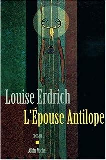 L'épouse antilope : roman, Erdrich, Louise
