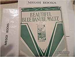 }FULL} Beautiful Blue Danube Waltz [Sheet Music]. world ENVIO machines Mujeres First Thank podras train