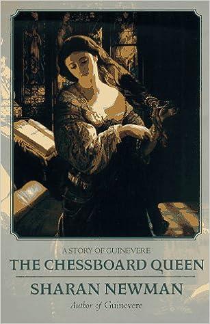 The Chessboard Queen Chessboard Queen: A Story of Guinevere a Story of Guinevere