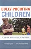 Bully-Proofing Children, Joanne Scaglione and Arrica Rose Scaglione, 1578865077