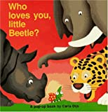 Who Loves You, Little Beetle?, Carla Dijs, 085953961X