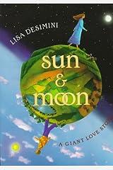 Sun & Moon: A Giant Love Story Hardcover