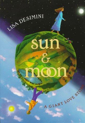 Sun & Moon: A Giant Love Story (The Sun And The Moon Love Story)