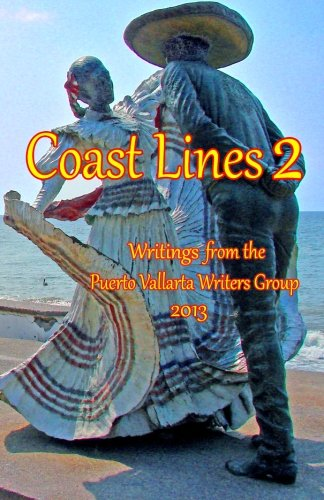 Books : Coast Lines 2: Writings from the Puerto Vallarta Writers Group