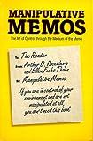 Manipulative Memos, Arthur D. Rosenberg, 0898156599
