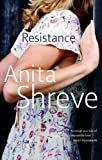 Front cover for the book Resistance by Anita Shreve