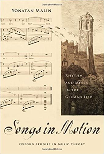 Songs in Motion: Rhythm and Meter in the German Lied (Oxford Studies