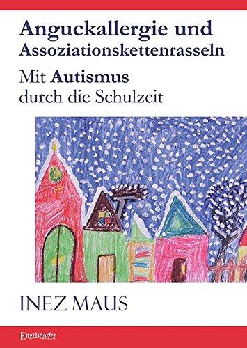 Anguckallergie und Assoziationskettenrasseln: Mit Autismus durch die Schulzeit