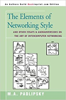 The Elements of Networking Style: And Other Essays & Animadversions on the Art of Intercomputer Networking