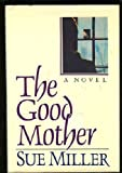 The Good Mother, Sue Miller, 0060155515