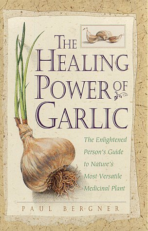 The Healing Power of Garlic: The Enlightened Person