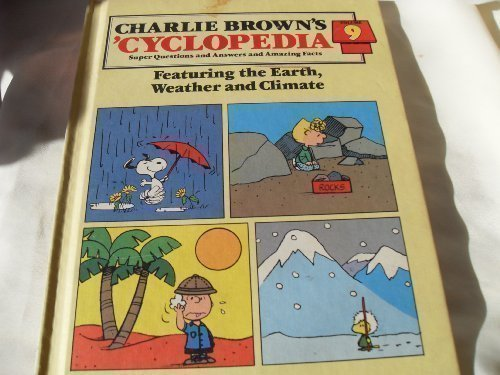 Charlie Brown's 'Cyclopedia: Super Questions and Answers and Amazing Facts, Vol. 9: Featuring the Earth, Weather and Cli