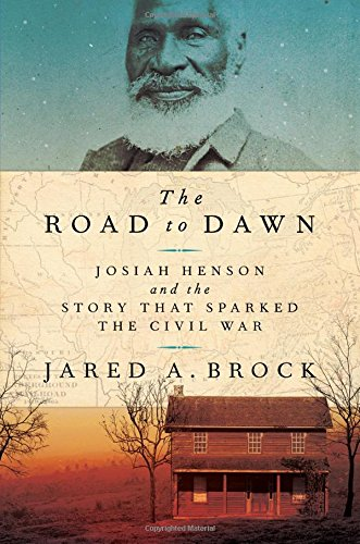 Search : The Road to Dawn: Josiah Henson and the Story That Sparked the Civil War