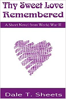 Descargar Utorrent Android Thy Sweet Love Remembered: A Short Novel From World War Ii Gratis PDF