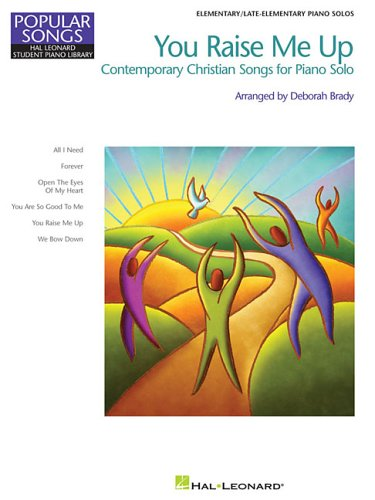 You Raise Me Up: Contemporary Christian Songs for Solo Piano: Hal Leonard Student Piano Library Popular Songs Series Elementary/Level 2 (Educational Piano Library)