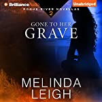Gone to Her Grave: Rogue River Novella, Book 2 | Melinda Leigh