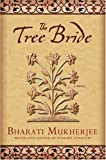 The Tree Bride, Bharati Mukherjee, 0786888660