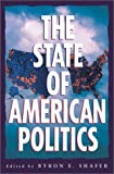 The State of American Politics, , 0742517640