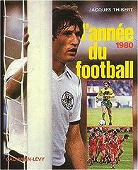 L'Année du football 1980, numéro 8 par Jacques Thibert
