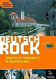 Deutschrock: Sportklettergebiete in Deutschland