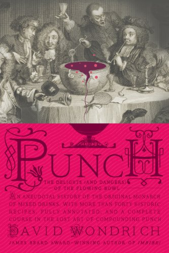 Punch: The Delights (and Dangers) of the Flowing Bowl -