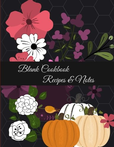 Blank Cookbook Recipes & Notes: Halloween Garden, Recipe Journal, Blank Cookbooks To Write In Large Print 8.5