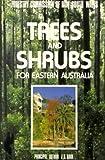 Trees and Shrubs for Eastern Australia 9780868400105