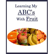 Learning My ABC's With Fruit