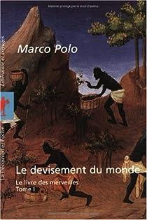 Le devisement du monde, tome 1 : Le livre des merveilles par Polo