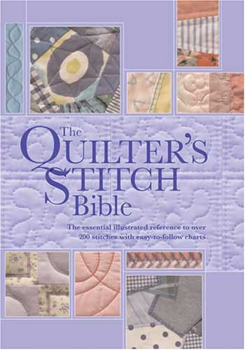 Read Online Quilters Stitch Bible: The Essential Illustrated Reference to Over 200 Stitches with Easy-to-Follow Diagrams ebook