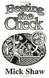 Beating the Check, Mick Shaw, 1559501995