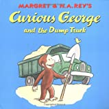 Curious George and the Dump Truck, Margret Rey and H. A. Rey, 039597836X